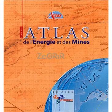 ATLAS DE L'ENERGIE ET DES MINES (EDITION 2004)